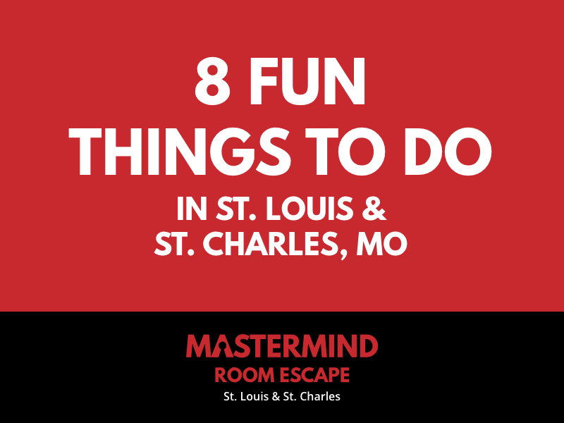 Things to Do In St. Louis & St. Charles