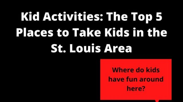 Featured image for Kid Activities: Top Places to Take Kids in the St. Louis Area